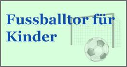 Fussballtor für Kinder