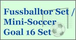 Fußballtor Set / Mini-Soccer Goal 16 Set, mini kann auch seien Vorteile haben