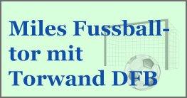 für jeden Fan ein Muss: Miles Fußballtor mit Torwand DFB